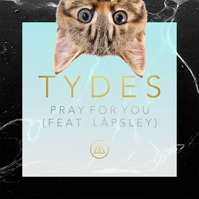 tydes - pray for you