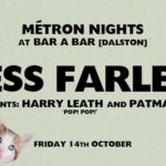 MÉTRON NIGHTS LONDON W/ JESS FARLEY, PATMANN & HARRY LEATH | 14 OCTOBER, LONDON